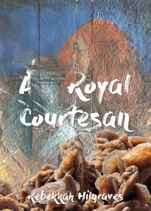 A Royal Courtesan - cover painting by Jon Rudolph. Cover design by Rebekkah Hilgraves.